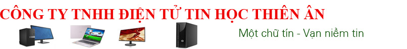 Cửa hàng mua bán Laptop mới - cũ giá rẻ Gò Vấp TPHCM| Vi Tính Thiên Ân
